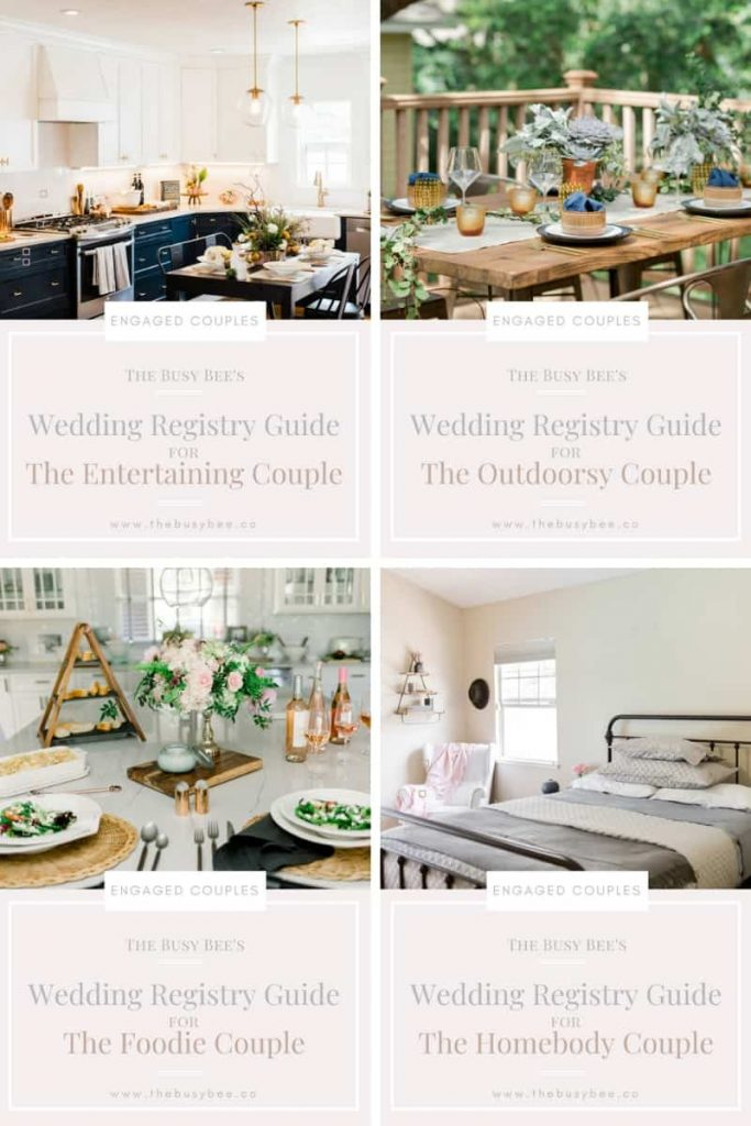 the busy bee's wedding registry checklist for the entertaining couple, the outdoorsy couple, the homebody couple and the foodie couple